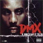 dmx- x gone giv it to ya